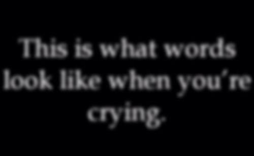 tears effect