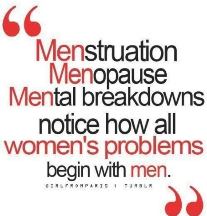 All Women problems start with Men