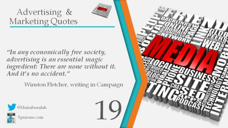 """""""In any economically free society, advertising is an essential magic ingredient: There are none with"""