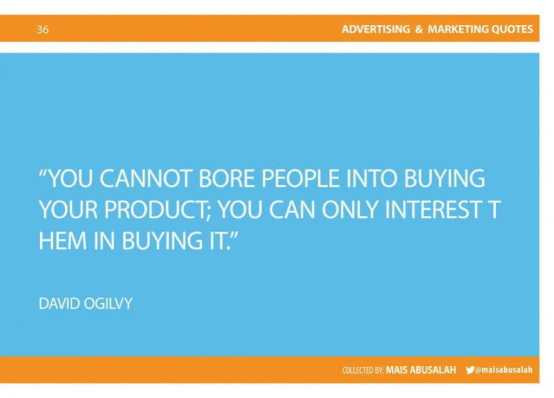 Advertising & Marketing Quotes 23 by @Maisabusalah for the full booklet check http://ow.ly/no5lZ