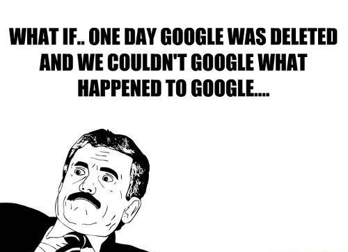 what if google deleted !!!