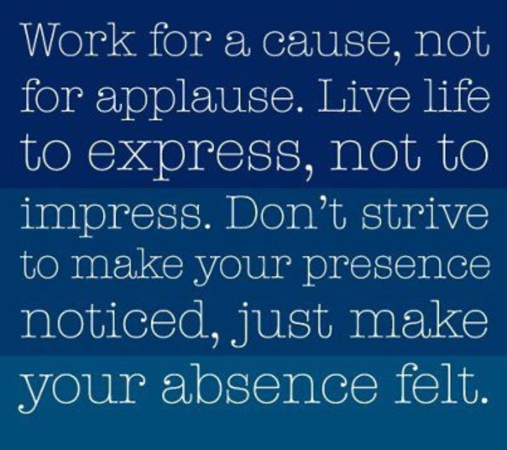 Live life to express, not to impress
