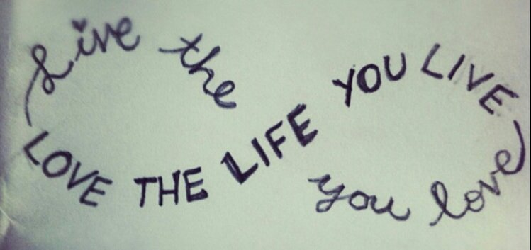 Live the life you love... love the life you live... #life #happiness #quotes #wisdom