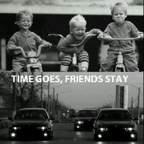 Time goes,Friends stay