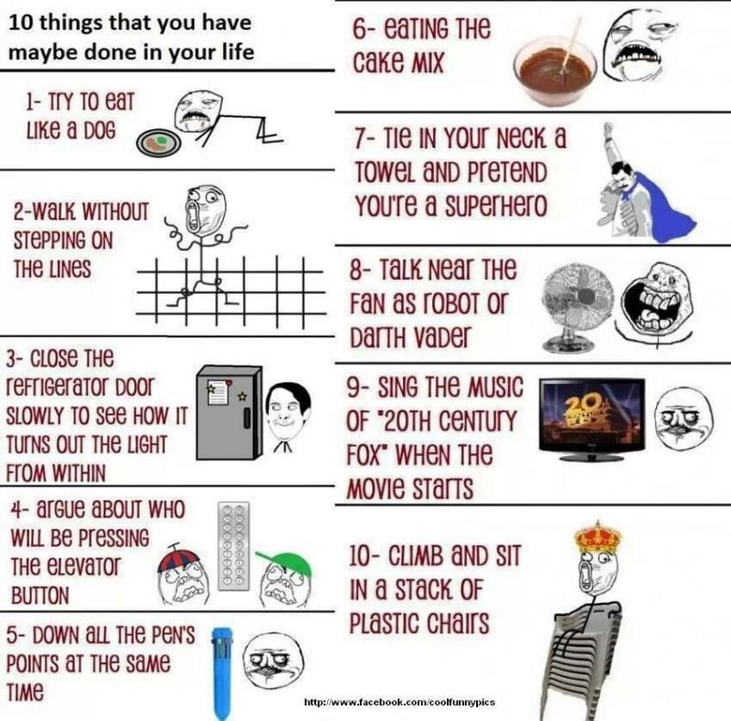 10 things that you have maybe done in your life