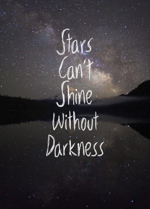 Stars Can never Shine unless... #Quote