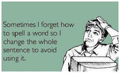 Do you do this when you forget how to spell a word?