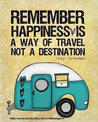Happiness is a way of travel not a destination !