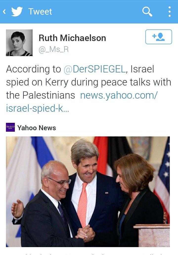 ديرشبيغل تقول ان اسرائيل قد تجسست على كيري اثناء مفاوضاته مع الفلسطينين #غزة_تحت_القصف