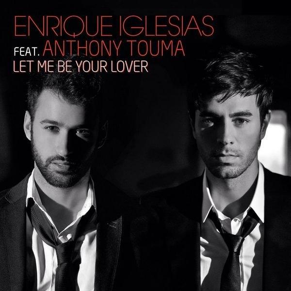 أنطوني توما وانريكيه اغليسياس في ديو غنائي letmebeyourlover #ToumaMusic #EnriqueIglesias