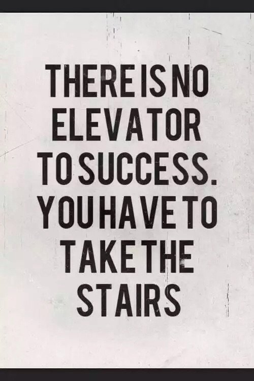 motivational quotes - there is no elevator to success