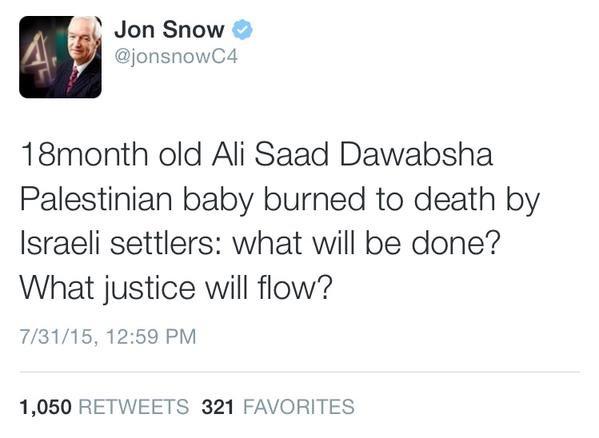 بعدما #حرقوا_الرضيع جون سنو كبير مذيعي القناة 4 البريطانيةيتساءل: ماهي الخطوات التي يجب اتخاذها,والعدالةالتي سوف تطبق