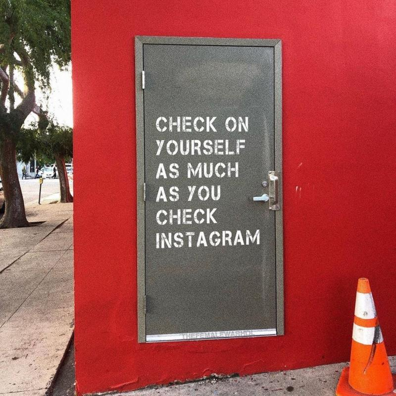 Check on your self as much as you check #Instagram